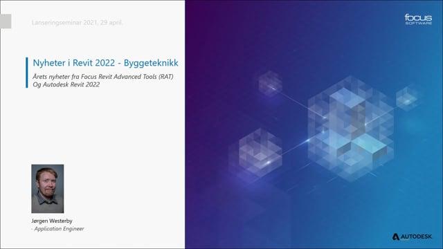 Lanseringsseminar 2021 Byggeteknikk: Nyheter i Revit 2022