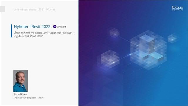 Lanseringsseminar 2021 Arkitekt: Nyheter og Tips og Triks i Revit og Focus RAT