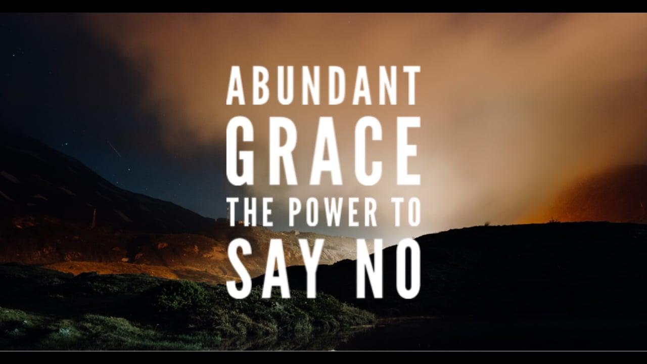 Abundant Grace: The Power to Say No