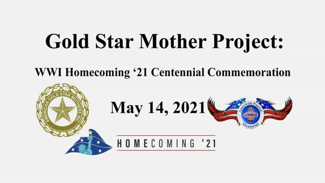 Gold Star Mother Project: WWI Homecoming '21 Centennial Commemoration