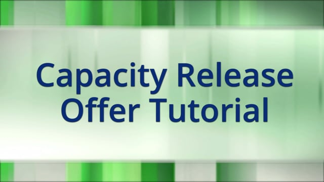 Capacity Release Offer Tutorial