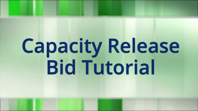 Capacity Release Bid Tutorial