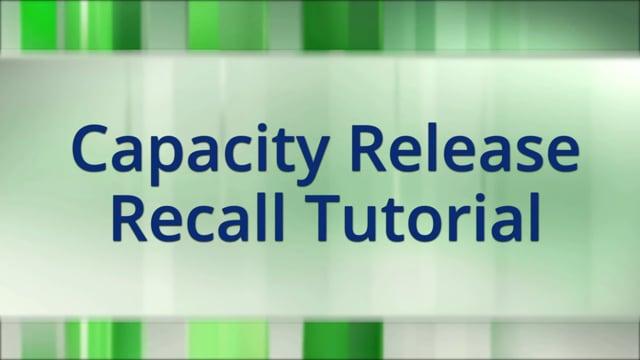 Capacity Release Recall Tutorial