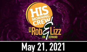 Rob and Lizz On Demand May 21, 2021