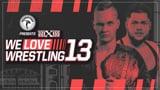 wXw We Love Wrestling 13