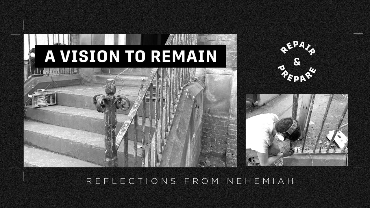 A vision to remain - part 3 of the 'repair and prepare' series. Reflections from the book of Nehemiah.