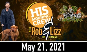 Rob and Lizz On Demand May 24,2021