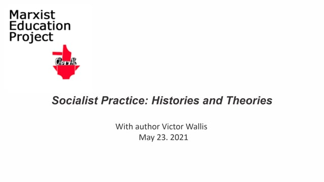Socialist  Practice: History and Theories with Victor Wallis