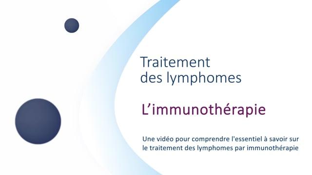 Miniature de la vidéo L'immunothérapie