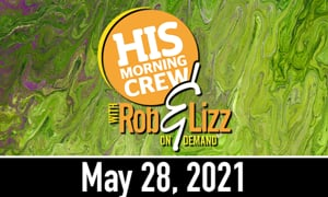 Rob and Lizz On Demand May 28, 2021