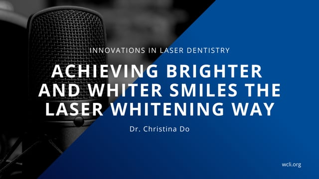 Achieving Whiter and Brighter Smiles the Laser Whitening Way by Dr. Christina Do