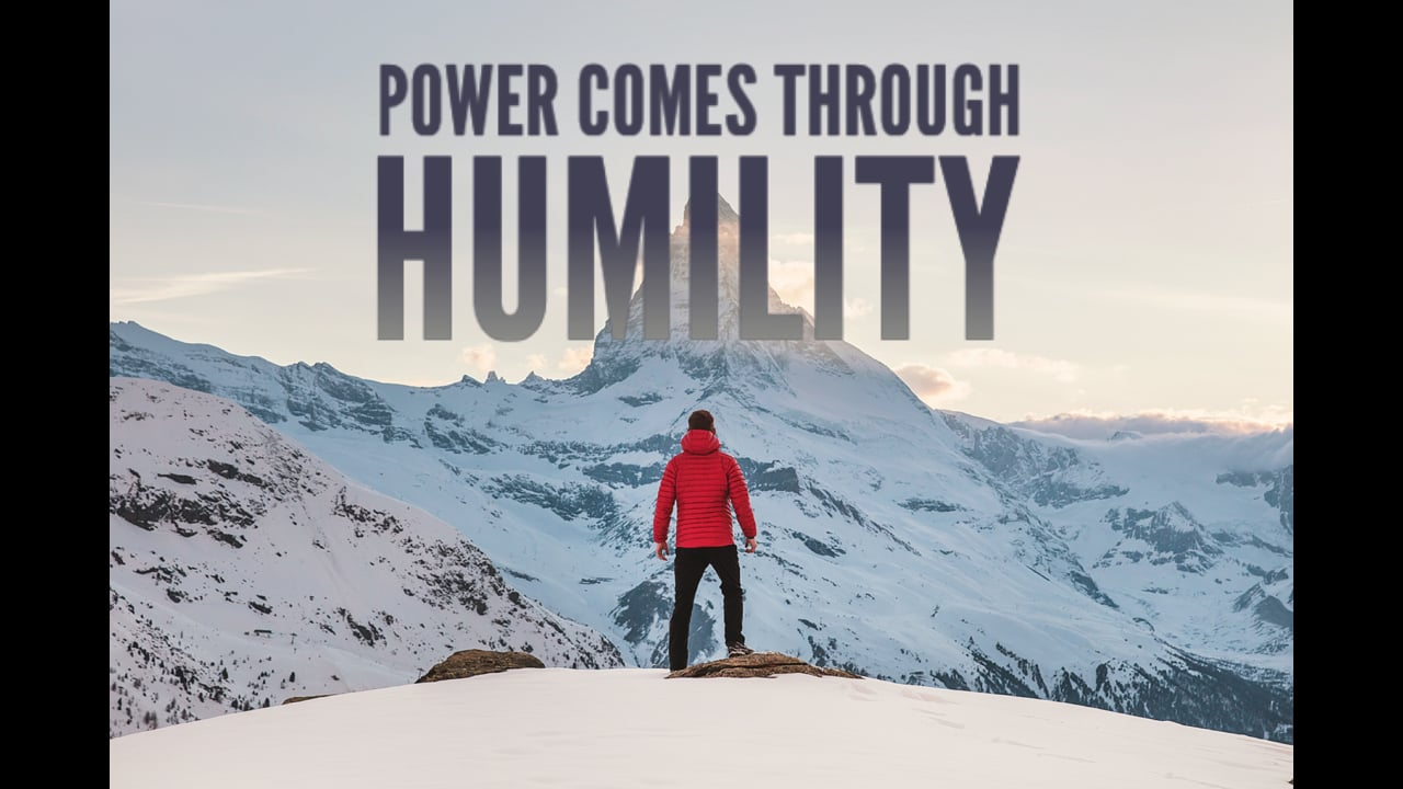 Power Comes Through Humility