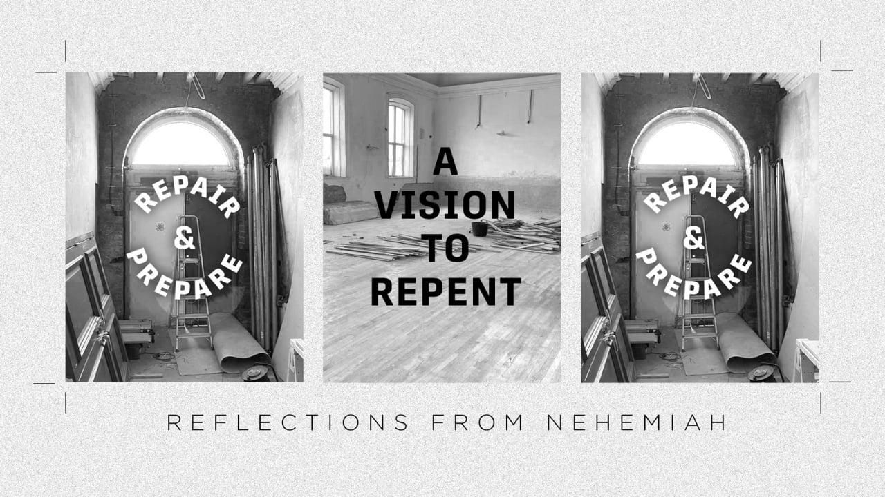 A vision to repent - part 4 repair & prepare series