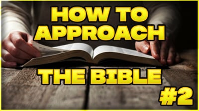 How To Study The Bible: Approaching The Bible