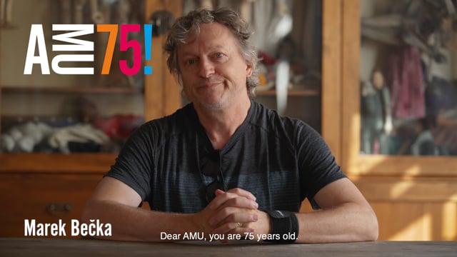 Své přání AMU posílá i současný proděkan pro mezinárodní vztahy DAMU, pedagog Katedry alternativního a loutkového divadla a jeden ze zakladatelů souboru Buchty a loutky Marek Bečka.