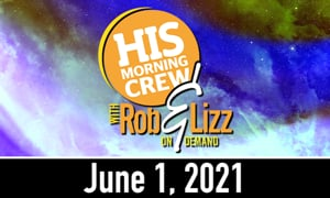 Rob and Lizz On Demand June 1, 2021