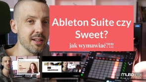 Ableton Live Suite czy Sweet?