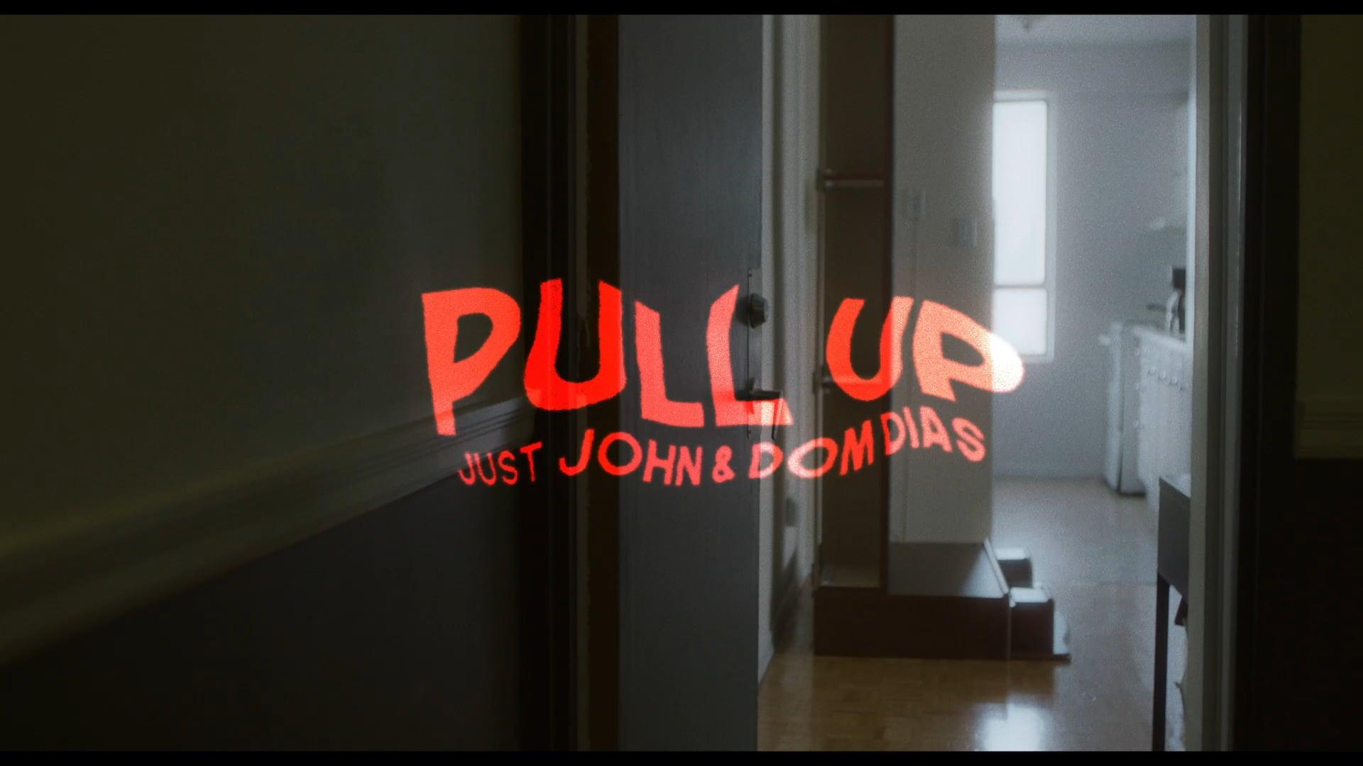 Just John x Dom Dias - Pull Up