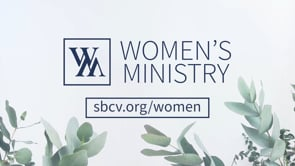 Women's Ministry Leaders Intro Video | SBCV