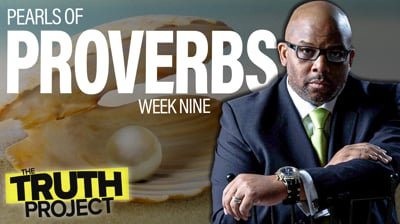 The Truth Project: Pearls of Proverbs Discussion Ep 9