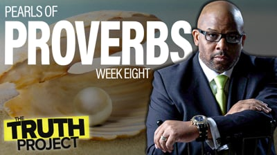 The Truth Project: Pearls of Proverbs Discussion Ep 8