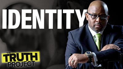 The Truth Project: Identity Discussion