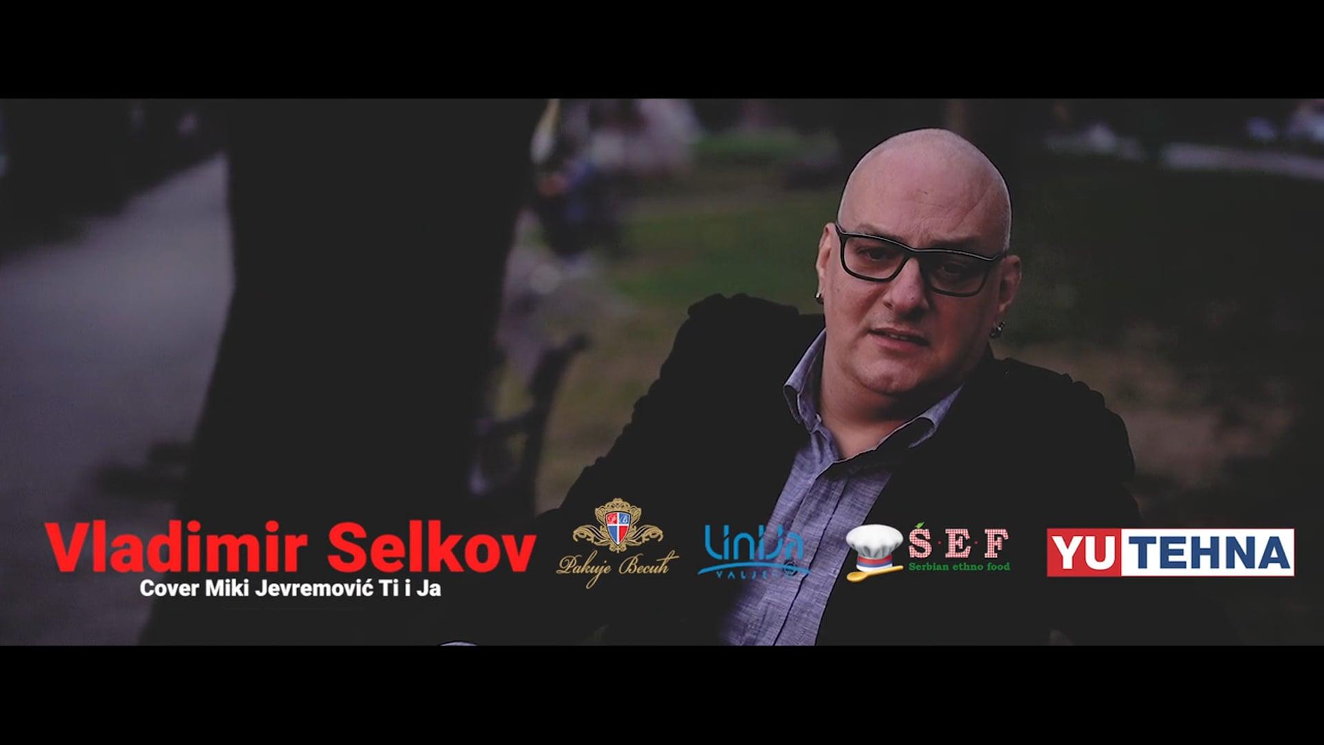 Vladimir Selkov cover Miki Jevremovic Ti i Ja
