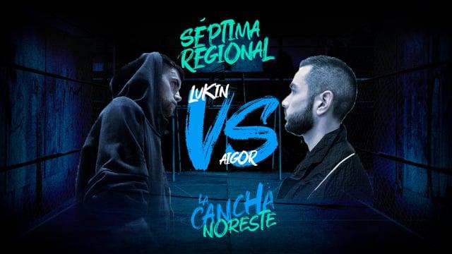 La Cancha Noreste | Cuartos | Lukin vs Aigor