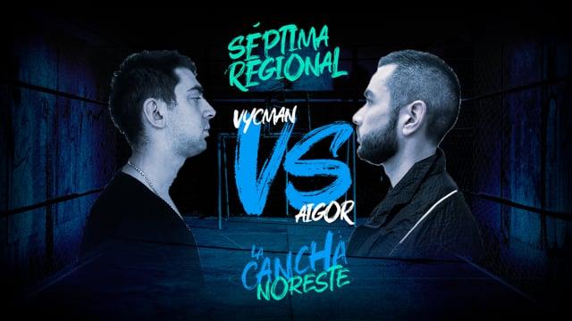 La Cancha Noreste | Semifinal | Vycman vs Aigor