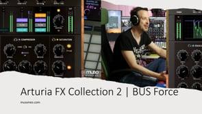 Arturia FX Collection 2 | Bus Force