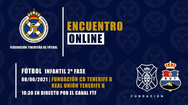 2021-06-08 | FUNDACIÓN CD TENERIFE B - REAL UNIÓN TENERIFE B (Infantil)