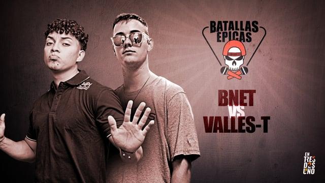 BNET VS VALLES-T | Batallas Épicas by Invert