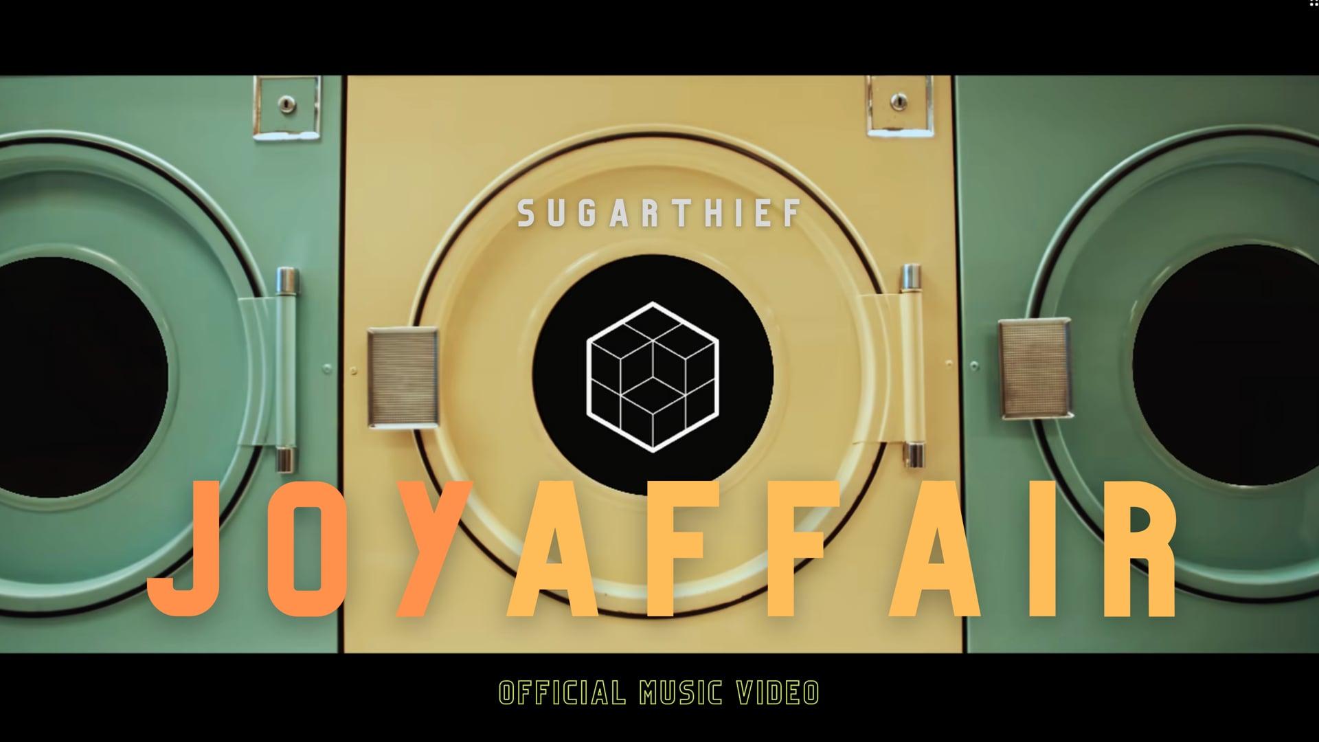 Sugarthief - Joy Affair (Official Music Video)