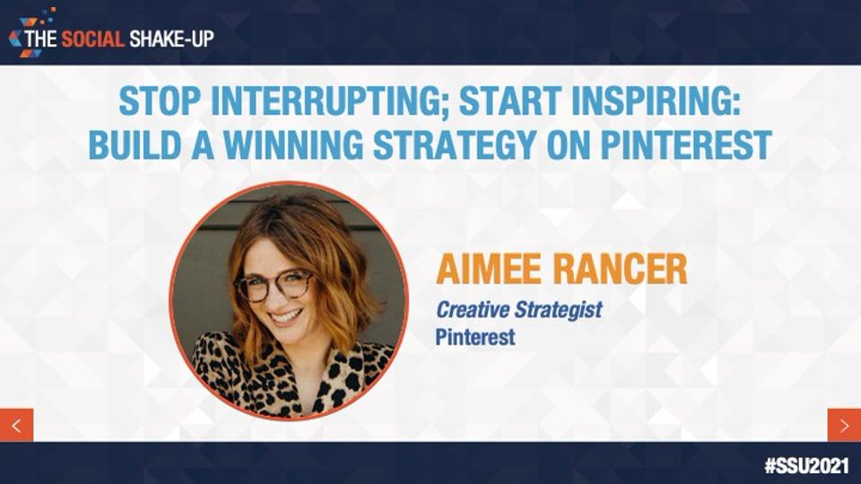 Stop Interrupting; Start Inspiring: Build a Winning Strategy on Pinterest