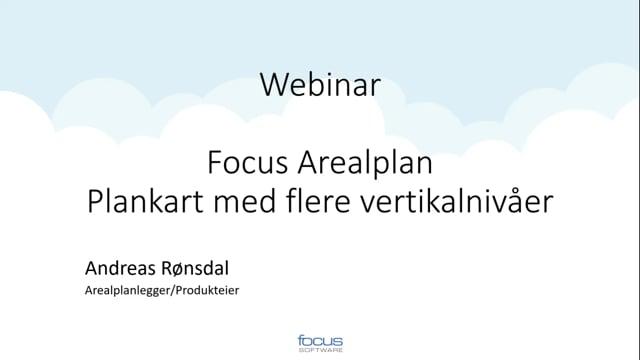 Focus Arealplan: Plankart med flere vertikalnivåer