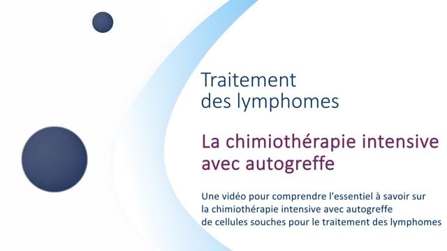 Miniature de la vidéo La chimiothérapie thérapie intensive avec autogreffe