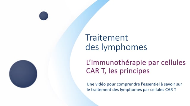 Miniature de la vidéo L'immunothérapie par cellules CAR T, les principes