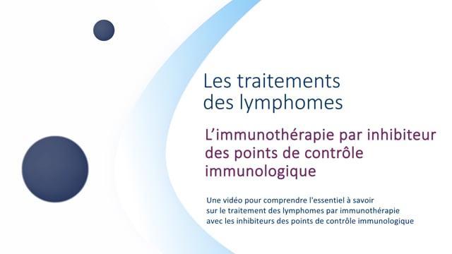 Miniature de la vidéo L'immunothérapie par inhibiteur de points de contrôle immunologique