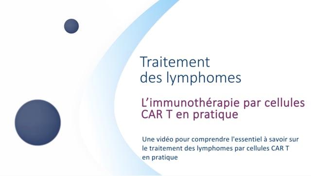 Miniature de la vidéo L'immunothérapie par cellules CAR T en pratique
