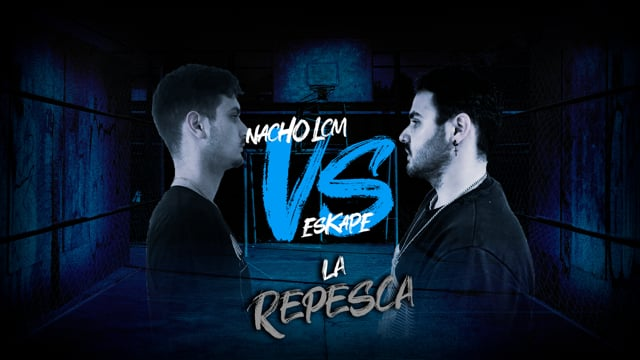 La Repesca | Final | Nacho LCM vs Eskape