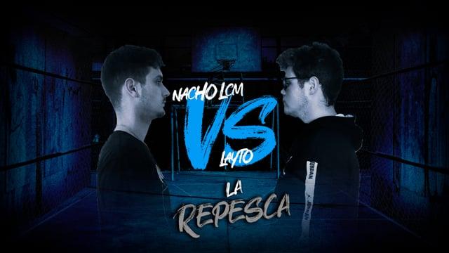La Repesca | Semifinal | Layto vs Nacho LCM