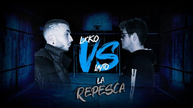 La Repesca | Cuartos | Lucko vs Layto