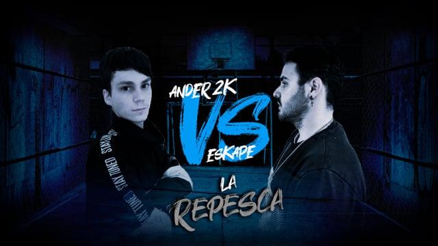 La Repesca | Cuartos | Ander2k vs Eskape