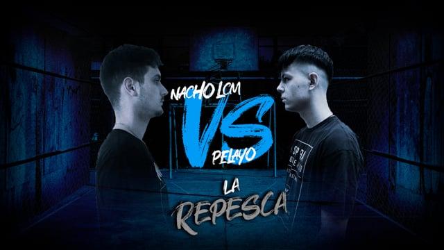 La Repesca | Cuartos | Nacho LCM vs Pelayo