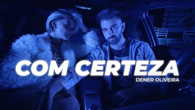 Dener Oliveira - Com Certeza (clipe oficial)