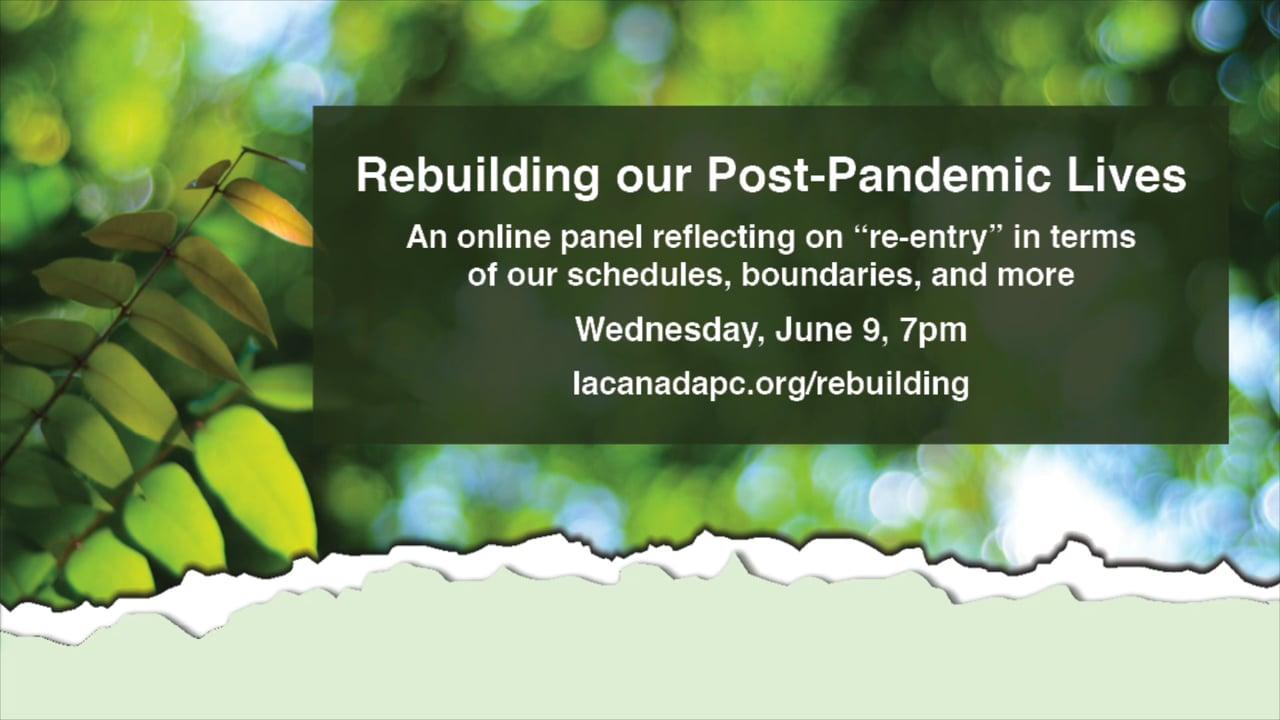Rebuilding Our Post-Pandemic Lives