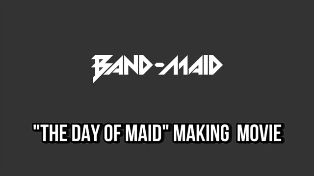 """BAND-MAID """"THE DAY OF MAID (May 10, 2021)"""" Making Movie"""
