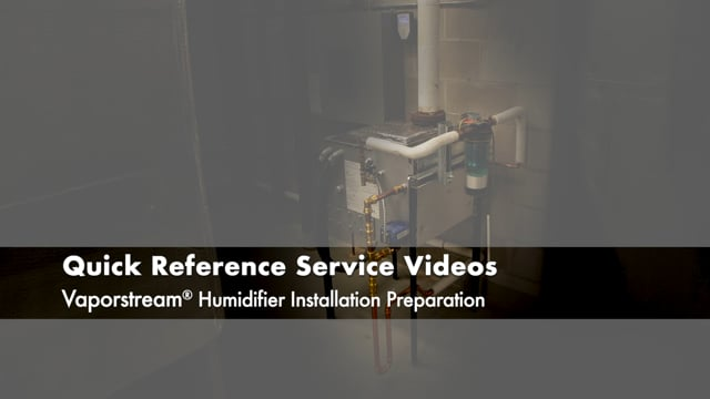 Vaporstream® Humidifier Installation Preparation