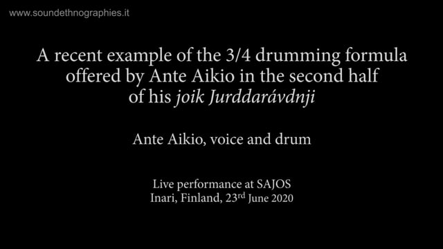 2 – A recent example of the 3-4 drumming formula offered by Ante Aikio in the second half of his joik Jurddarávdnj