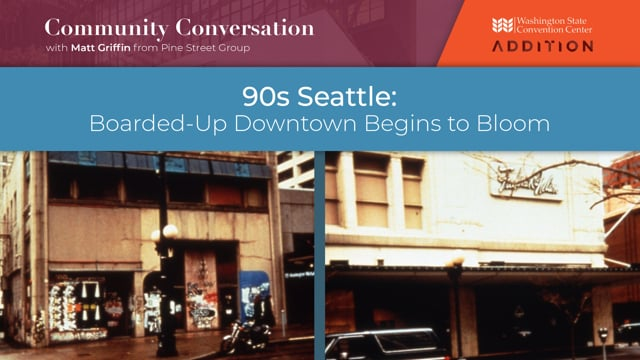 90s Seattle: Boarded-Up Downtown Begins to Bloom